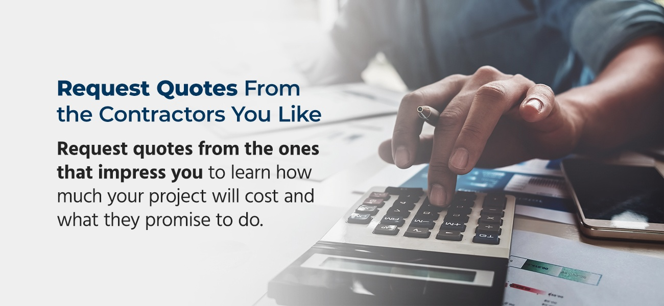 Request Quotes From the Contractors You Like