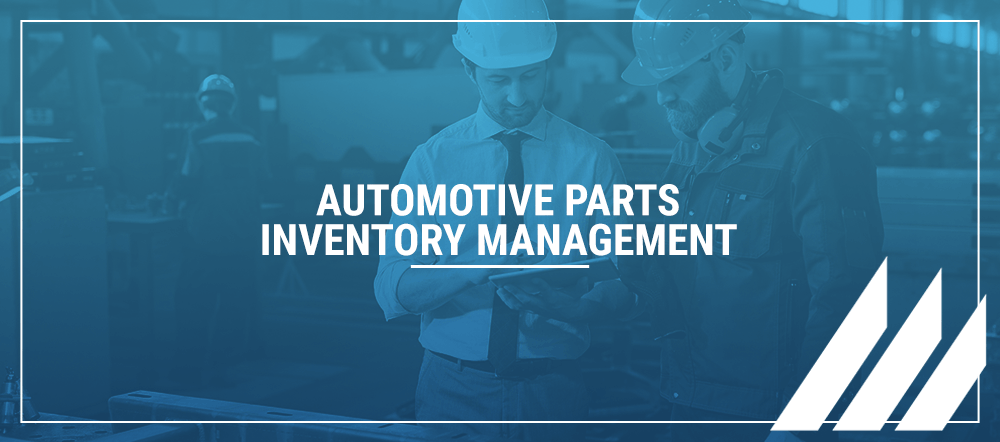 automotive parts inventory management, Automotive Parts Inventory Management