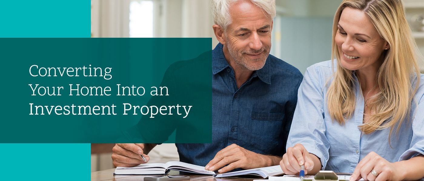 Converting Your Home Into an Investment Property