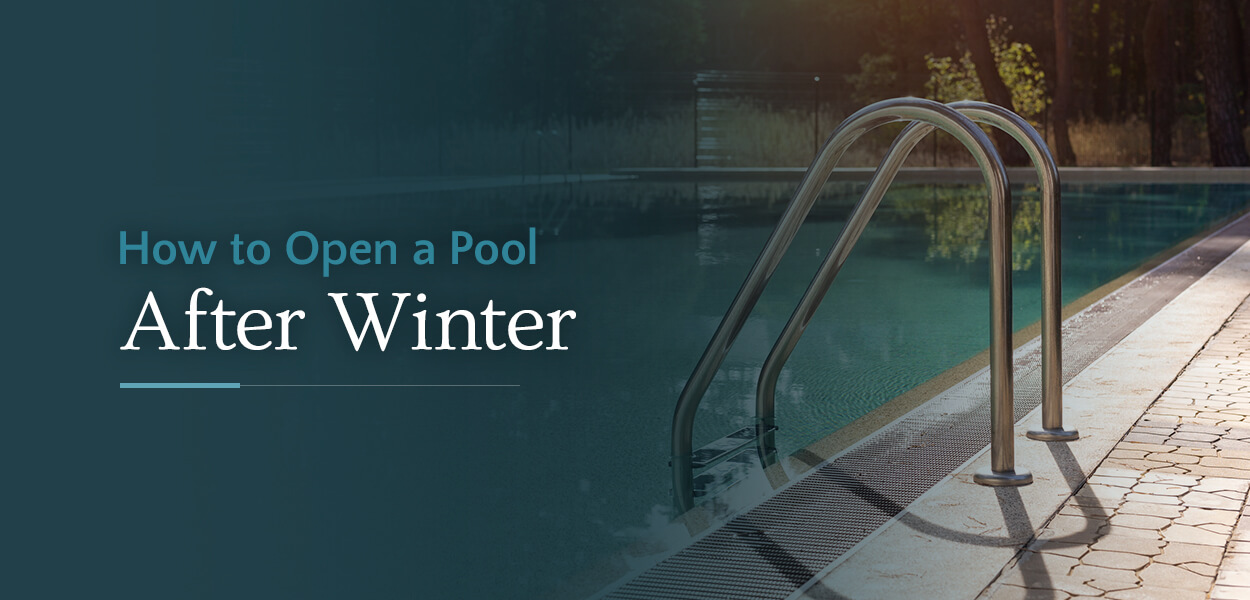 How To Open A Swimming Pool After Winter