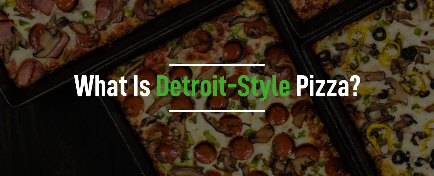 What is Detroit Style Pizza? Header Image