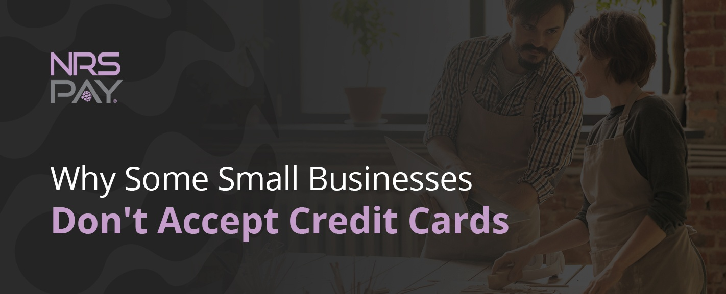 Why some small businesses don't accept credit cards