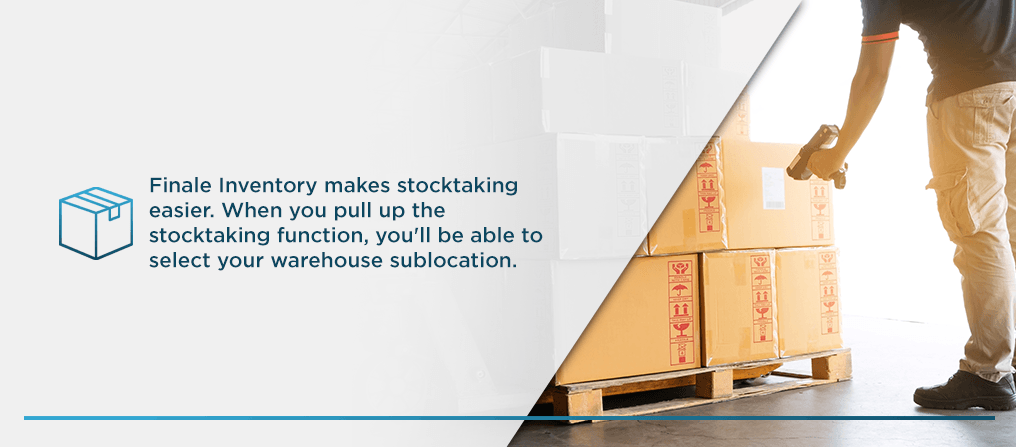finale inventory makes stocktaking easier. When you pull up the stocktaking function, select your warehouse sublocation
