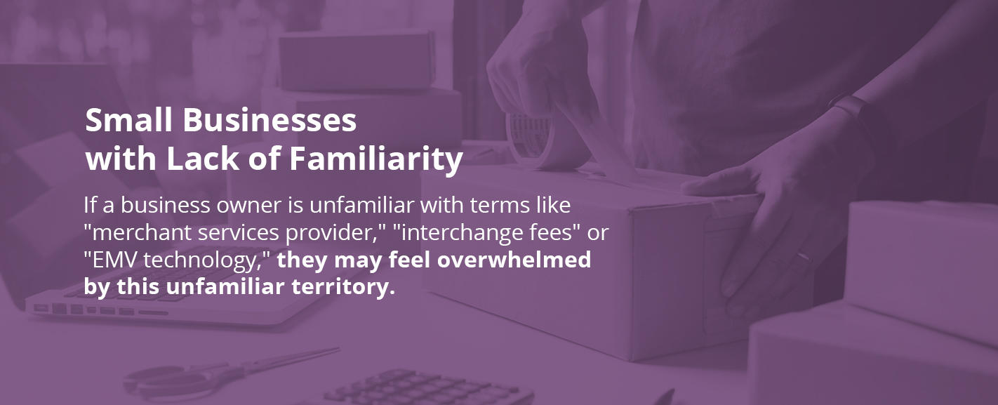 Small businesses with lack of familiarity
