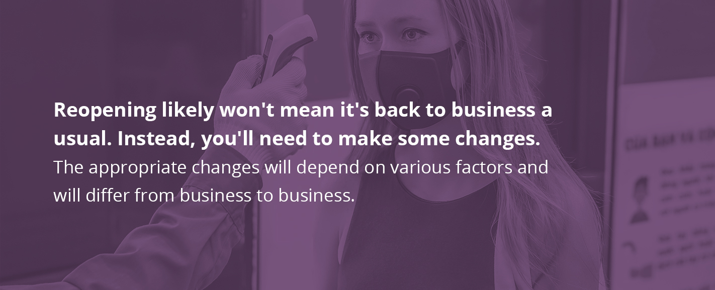 You'll Need to Make Changes When Reopening Your Business