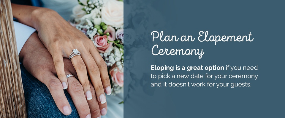 02 Plan an elopement ceremony - What to Do If Your Wedding Is Postponed