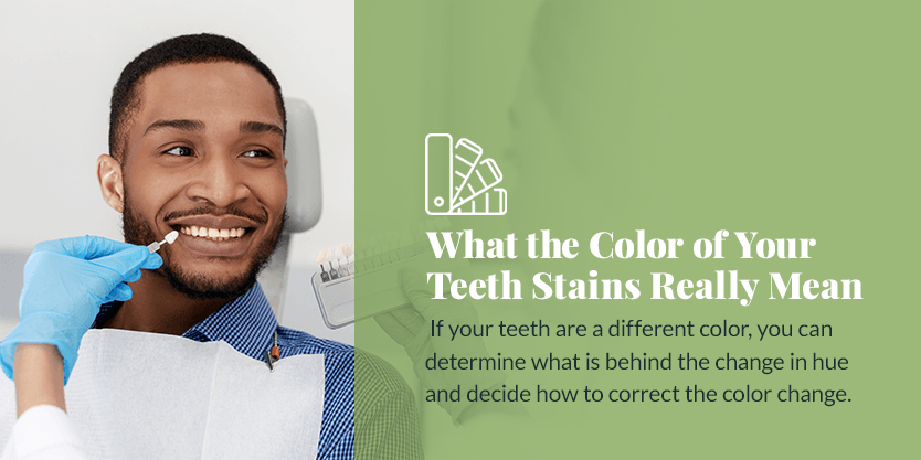 What the Color of Your Teeth Stains Really Mean