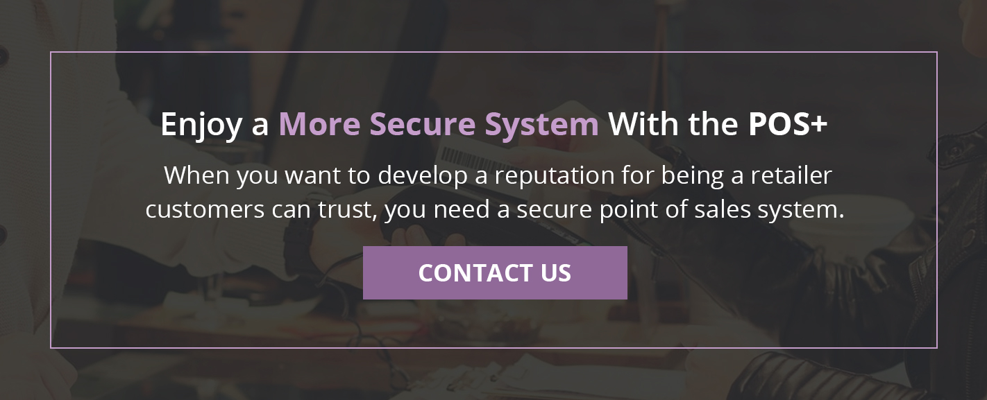 Enjoy a more secure system with POS+