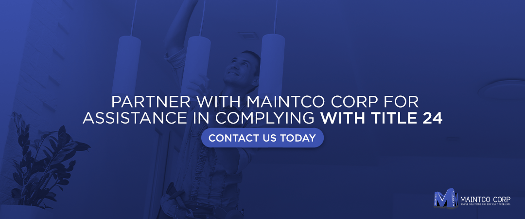 Partner with Maintco Corp for assistance in complying with Title 24