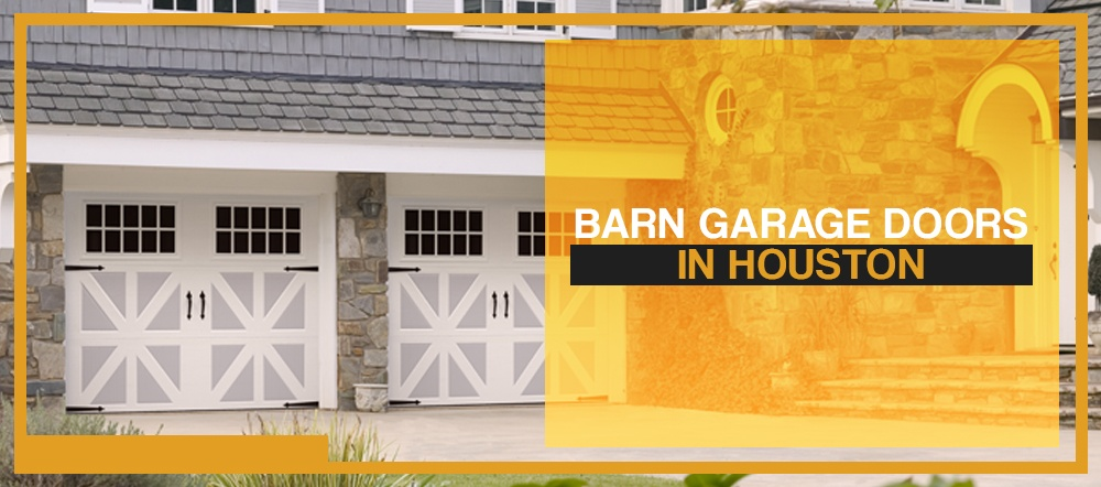 Barn Garage Doors in Houston