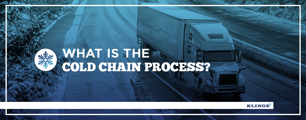 What is the Cold Chain Process