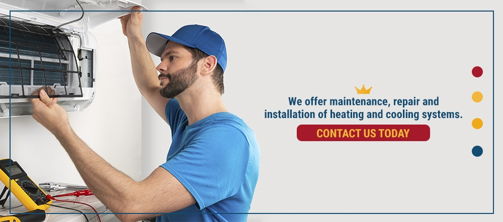 We offer maintenance, repair and installation of heating and cooling systems.