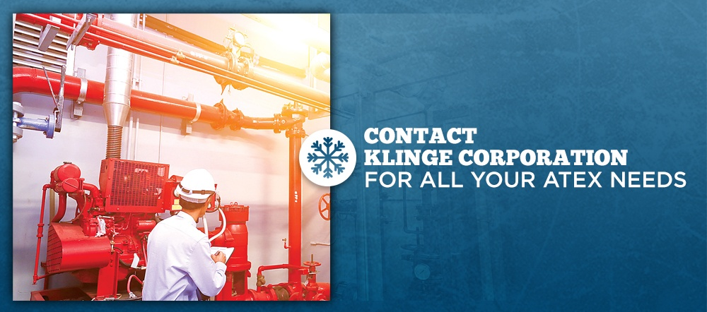 Contact Klinge Corporation for all your ATEX needs